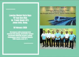 10 FEB 2020 Lawatan Menteri Kerja Raya YB TUAN BARU BIAN ke Projek Depoh LRT3, Johan Setia, Klang