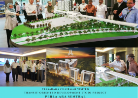 11 JUNE 2020 Prasarana Chairman visited Transit-Oriented Development TOD Project- PERLA ARA SENTRAL